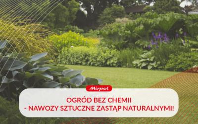 Ogród bez chemii – nawozy sztuczne zastąp naturalnymi!